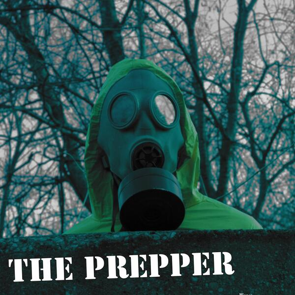 """A poster for """"The Prepper"""" that shows someone, standing in front of dead trees, wearing a gas mask and a green jacket that has a hood"""