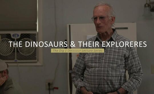 The Dig | Dinosaur Lecture Series - THE DINOSAURS & THEIR EXPLORERS