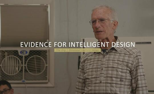 The Dig | Dinosaur Lecture Series - EVIDENCE FOR INTELLIGENT DESIGN