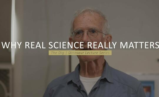 The Dig | Dinosaur Lecture Series - WHY REAL SCIENCE REALLY MATTERS